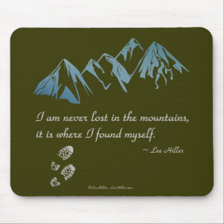 I am never lost in the mountains, it is where... mouse pad