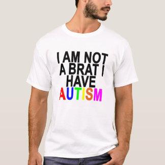 I AM NOT A BRAT I HAVE AUTISM.png T-Shirt