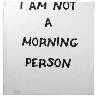 i am not a morning person napkin