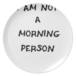 i am not a morning person plate