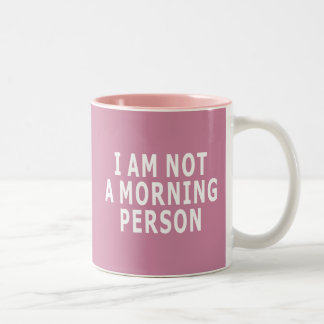 I Am Not A Morning Person Two-Tone Coffee Mug