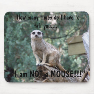 """""""I am not a mouse"""" Mouse Pad"""