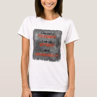 I Am Not A Pessimist T-Shirt
