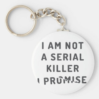 I am not a serial killer, I promise Keychain
