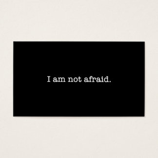 I Am Not Afraid Inspirational Bravery Quote Business Card