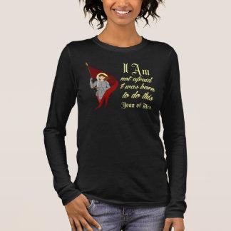 I Am Not Afraid - Joan of Arc Long Sleeve T-Shirt