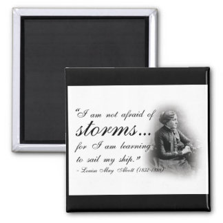 I am not afraid of storms... Quote Magnet