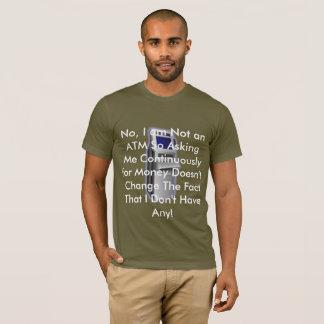 I am NOT an ATM T-Shirt