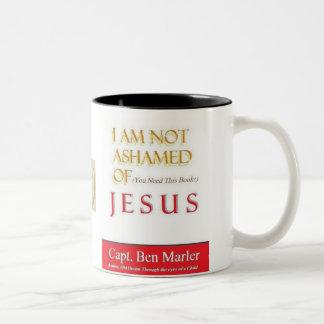 I AM NOT ASHAMED OF (You Need This Book) JESUS MUG