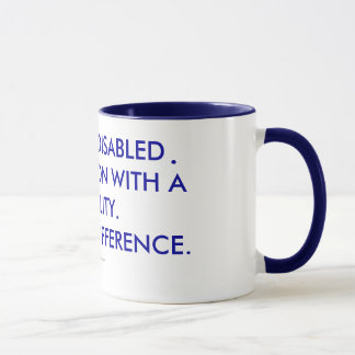 I AM NOT DISABLED I AM A PERSON WITH A DISABILITY MUG