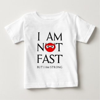 I AM NOT FAST BABY T-Shirt