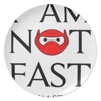 I AM NOT FAST PLATE