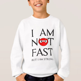 I AM NOT FAST SWEATSHIRT