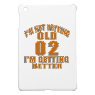 I AM  NOT GETTING OLD 02 I AM GETTING BETTER iPad MINI COVER
