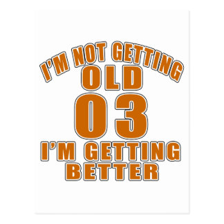 I AM  NOT GETTING OLD 03 I AM GETTING BETTER POSTCARD