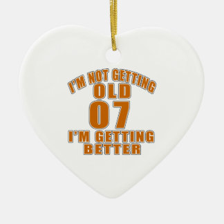 I AM  NOT GETTING OLD 07 I AM GETTING BETTER CERAMIC HEART ORNAMENT