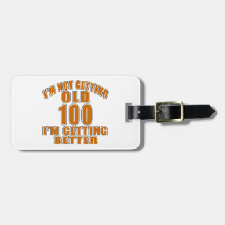 I AM  NOT GETTING OLD 100 I AM GETTING BETTER BAG TAG