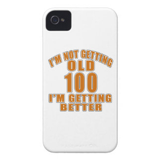 I AM  NOT GETTING OLD 100 I AM GETTING BETTER iPhone 4 CASE