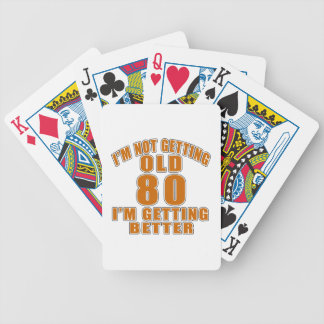 I AM  NOT GETTING OLD 80 I AM GETTING BETTER BICYCLE PLAYING CARDS