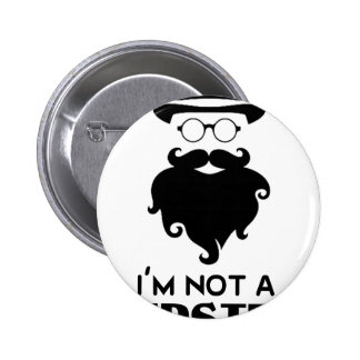 I am not Hipster 2 Inch Round Button
