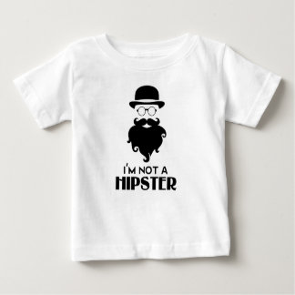 I am not Hipster Baby T-Shirt