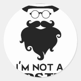 I am not Hipster Round Sticker