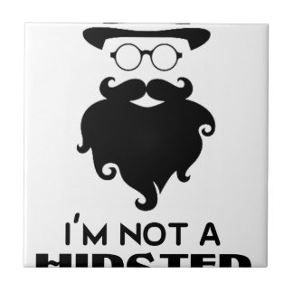 I am not Hipster Tile