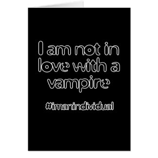I Am Not In Love With A Vampire Greeting Cards
