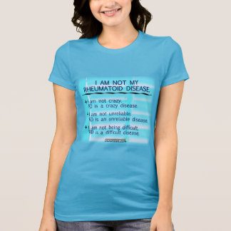 I am not my rheumatoid disease T-Shirt