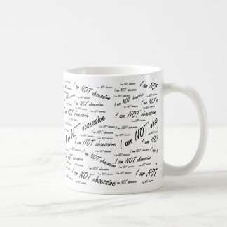 'I am NOT obsessive' Coffee Mug