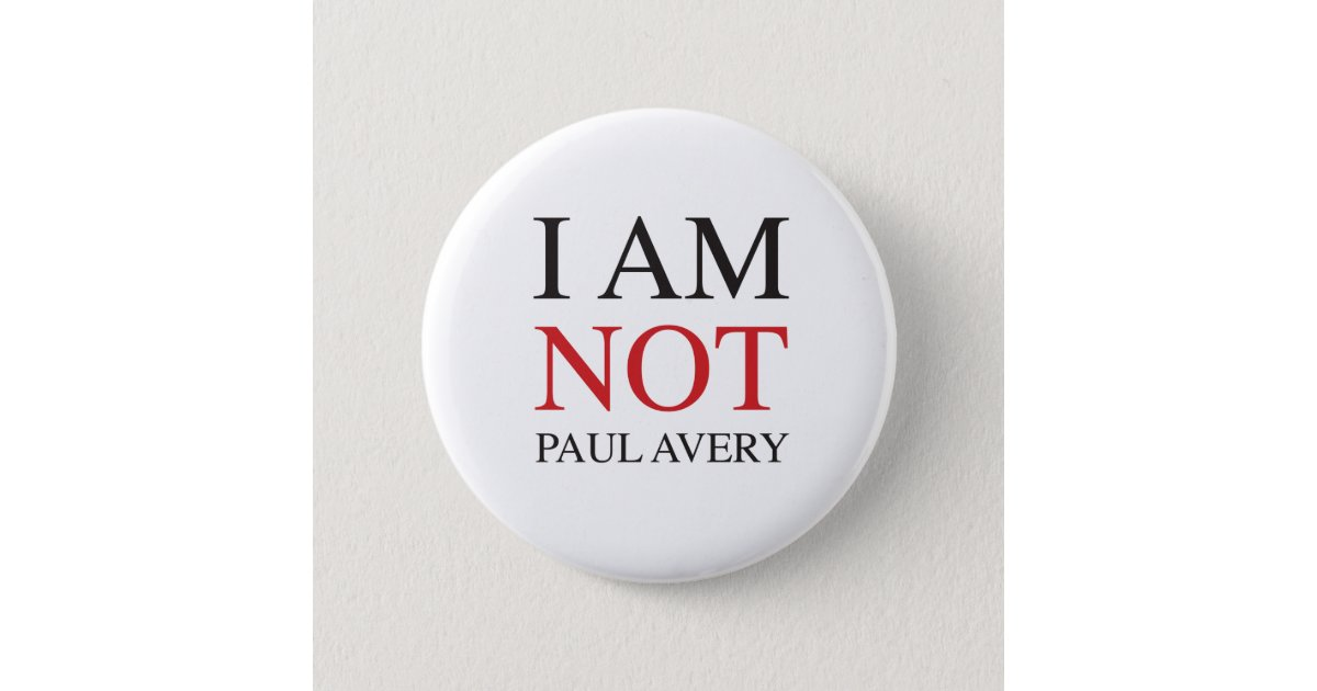 I am not Paul Avery 2 Inch Round Button | Zazzle.ca