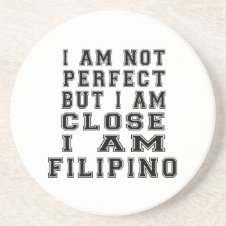 I Am Not Perfect But I Am Close I Am Filipino Coaster
