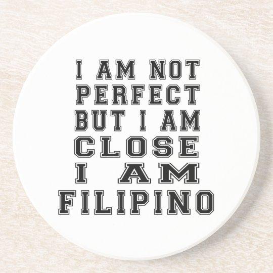 I Am Not Perfect But I Am Close I Am Filipino Coaster