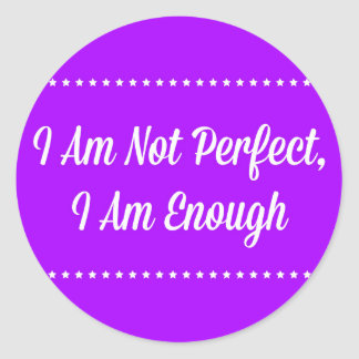 I Am Not Perfect, I Am Enough Stickers