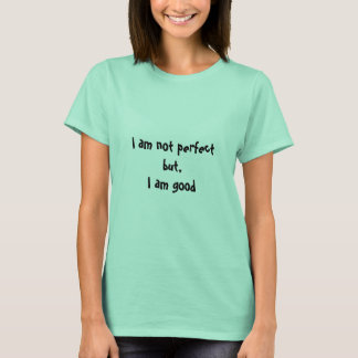 I am not perfect, womans t-shirt