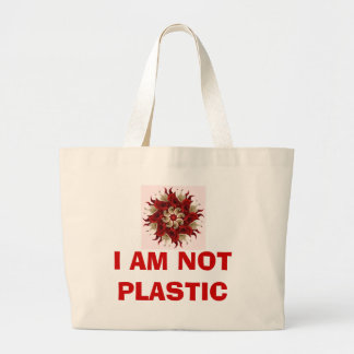 I AM NOT PLASTIC LARGE TOTE BAG