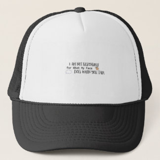 I Am Not Responsible for What My Face Does When Trucker Hat
