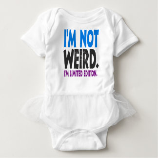 I am not weird, I am limited edition Baby Bodysuit