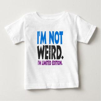 I am not weird, I am limited edition Baby T-Shirt