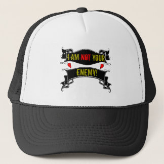 I Am Not Your Enemy Trucker Hat