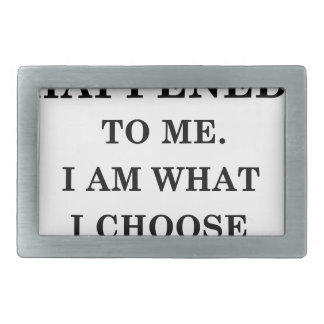 i am notwhat happened to me. i am what ichoose to belt buckles