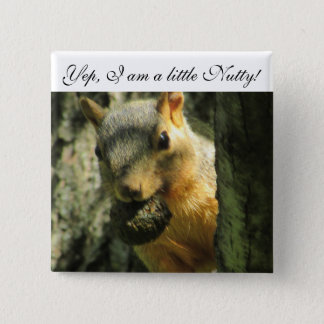 I am Nutty Humorous Squirrel Button