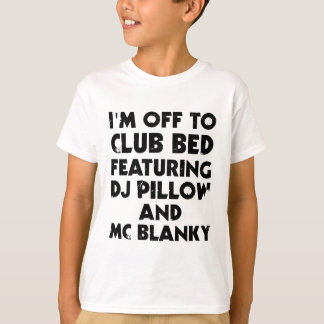 I Am Off To Club Bed Shirt