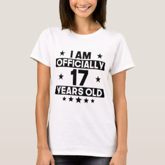 I Am Officially 17 Years Old 17th Birthday T-Shirt