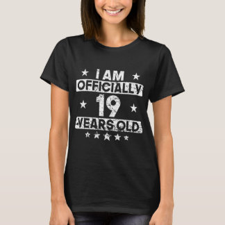 I Am Officially 19 Years Old 19th Birthday T-Shirt