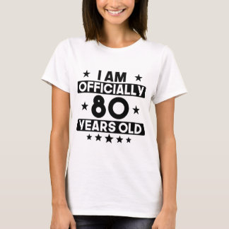 I Am Officially 80 Years Old 80th Birthday T-Shirt