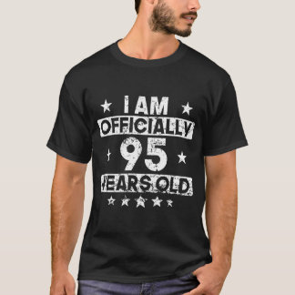 I Am Officially 95 Years Old 95th Birthday T-Shirt
