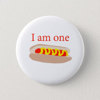 I am one Hot Dog 2 Inch Round Button