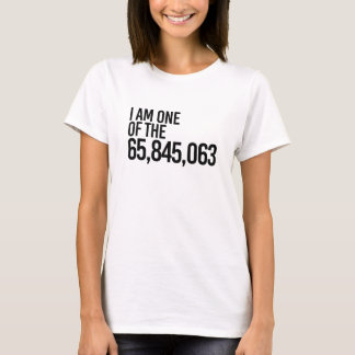 I AM ONE OF THE 65 MILLION AGAINST TRUMP - T-Shirt