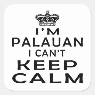 I am Palauan I can't keep calm Square Sticker